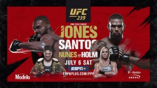 Watch UFC 239: Jones vs. Santos, Nunes vs. Holm 7/6/19
