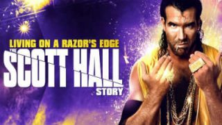 WWE Living On A Razor's Edge The Scott Hall Story