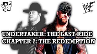 Watch WWE Undertaker The Last Ride Chapter 2 The Redemption