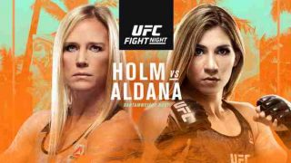 Watch UFC Fight Night : Holm Vs Aldana 10/3/20