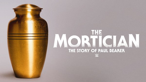 Watch WWE The Mortician The Story Of Paul Bearer